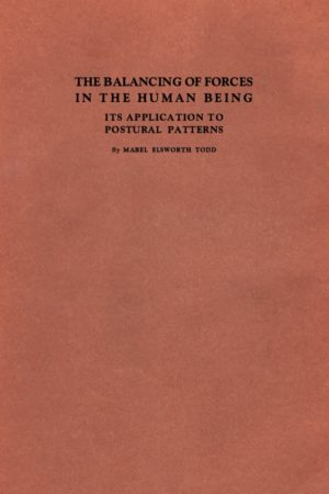 The Balancing of Forces in the Human Being by Mabel Elsworth Todd