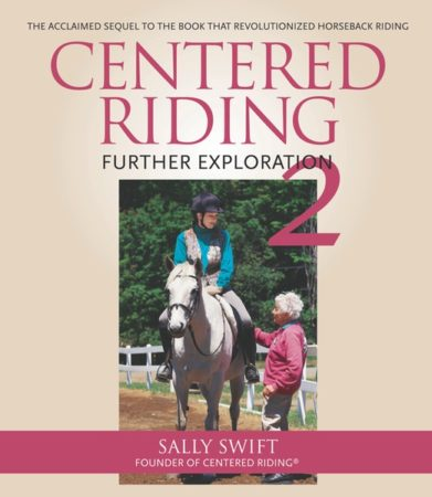 Centered Riding 2: Further Exploration by Sally Swift
